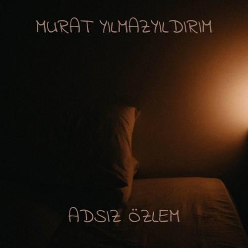 Murat Yılmazyıldırım Yeni Adsız Özlem Şarkısını İndir