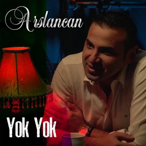 Arslancan Yeni Yok Yok Şarkısını İndir