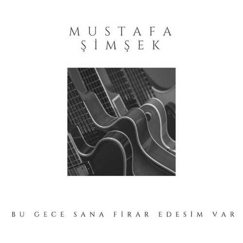 Mustafa Şimşek Yeni Bu Gece Sana Firar Edesim Var Şarkısını İndir