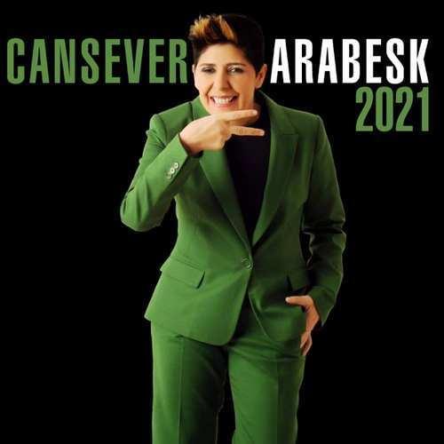 Cansever - Arabesk 2021 (2021) (EP) Albüm İndir
