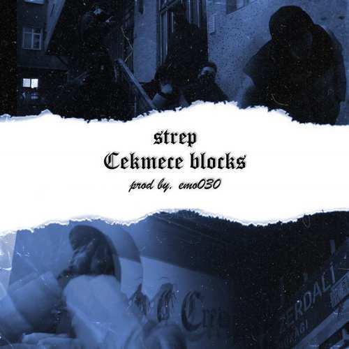 Strep Yeni Çekmece Blocks Şarkısını İndir
