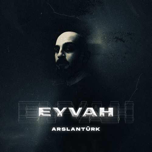 Arslantürk Yeni Eyvah Şarkısını İndir