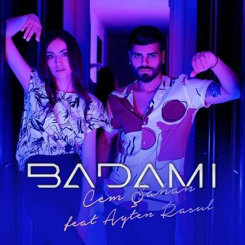 Cem Şahan Ft Ayten Rasul Yeni Badami Şarkısını İndir