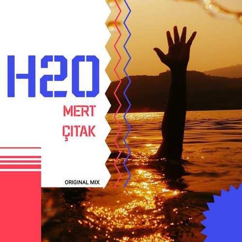 Mert Çıtak Yeni H2O Şarkısını İndir