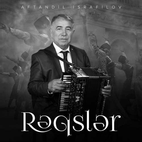 Aftandil Israfilov Yeni Rəqslər Full Albüm İndir
