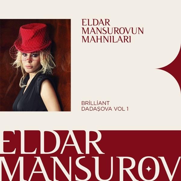 Eldar Mansurov & Brilliant Dadaşova Yeni Eldar Mansurovun Mahnıları Vol. 1 Full Albüm İndir