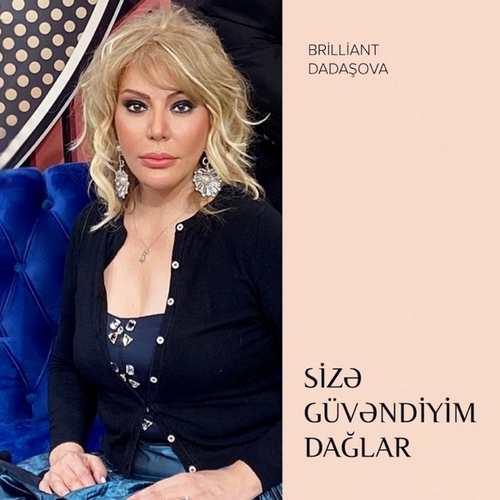 Brilliant Dadaşova Yeni Sizə Güvəndiyim Dağlar Şarkısını İndir