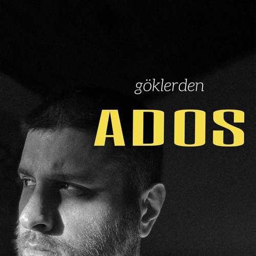 Ados Yeni Göklerden Şarkısını İndir