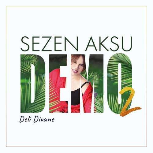 Sezen Aksu Yeni Deli Divane Şarkısını İndir