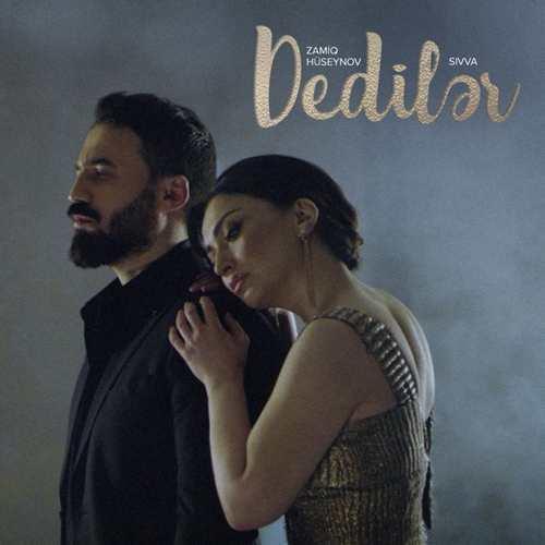 Şivva & Zamiq Hüseynov Yeni Dedilər Şarkısını İndir