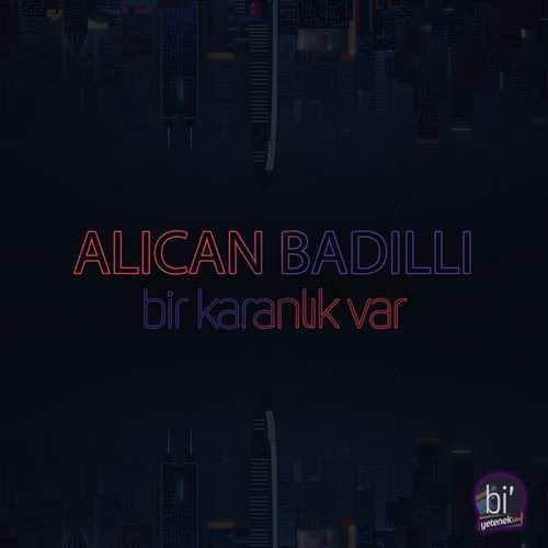 Alican Badıllı Yeni Bir Karanlık Var Şarkısını İndir
