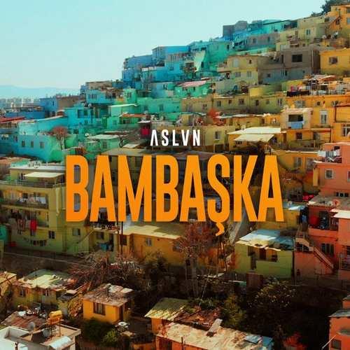 ASLVN Yeni Bambaşka Şarkısını İndir