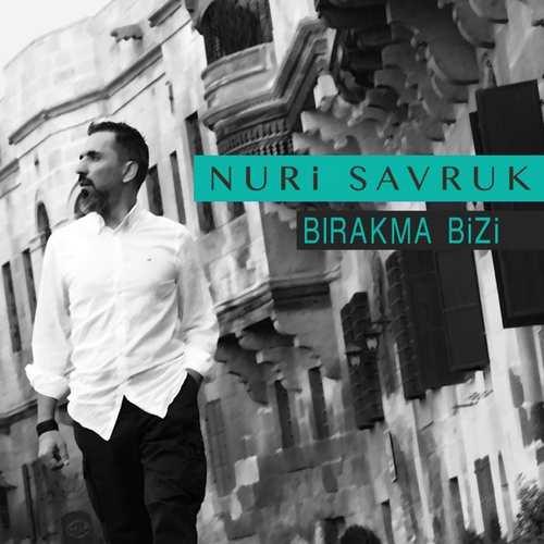 Nuri Savruk Yeni Bırakma Bizi Şarkısını İndir