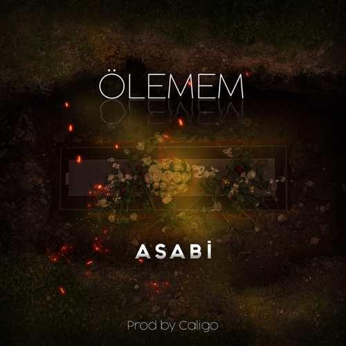 Asabi Yeni Ölemem Şarkısını İndir