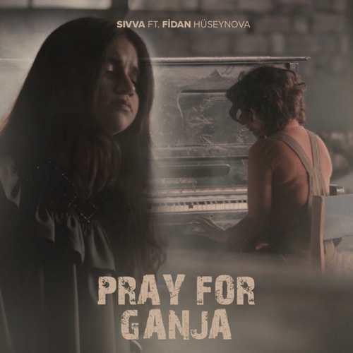 şivva Yeni Pray for Ganja (feat. Fidan Hüseynova) Şarkısını İndir