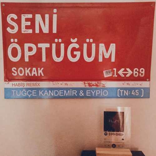 Habiş Yeni Seni Öptüğüm Sokak (feat. Tuğçe Kandemir & Eypio) Şarkısını İndir