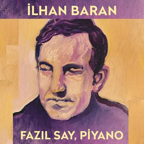 Fazil Say Yeni İlhan Baran (Türk Bestecileri Serisi, Vol. 7) Full Albüm İndir