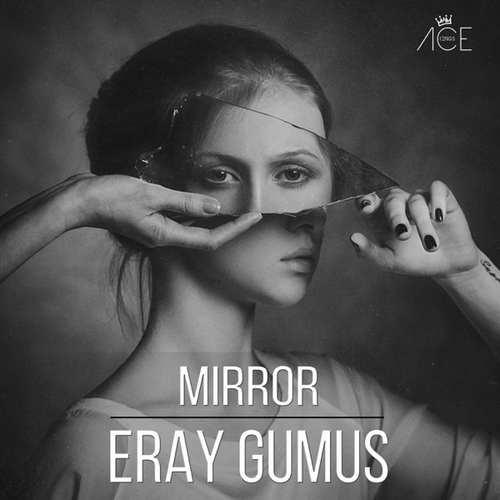 Eray Gumus Yeni Mirror Şarkısını İndir