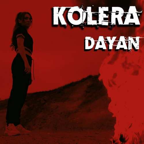 Kolera Yeni Dayan Şarkısını İndir