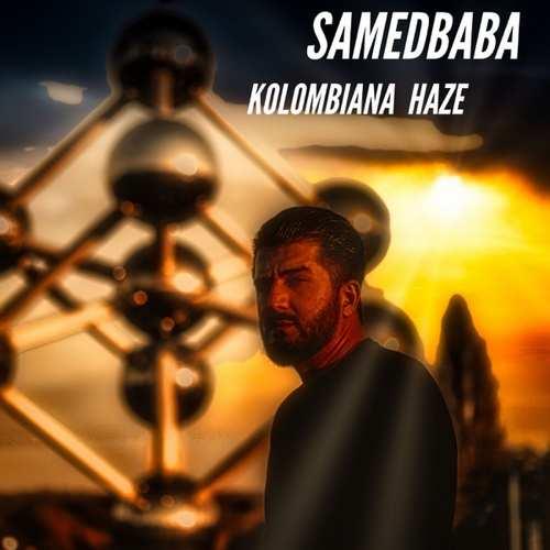 SamedBaba Yeni Kolombiana Haze Şarkısını İndir