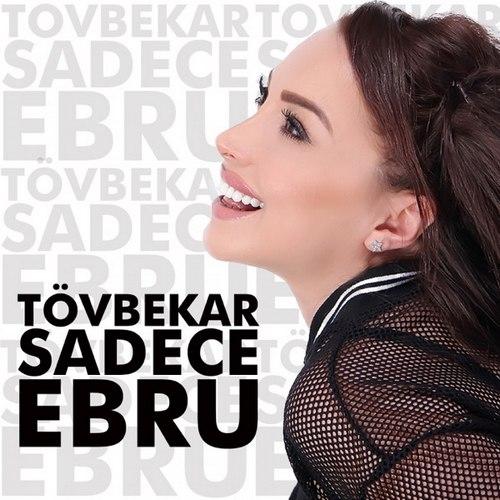 Sadece Ebru Yeni Tövbekar Şarkısını İndir