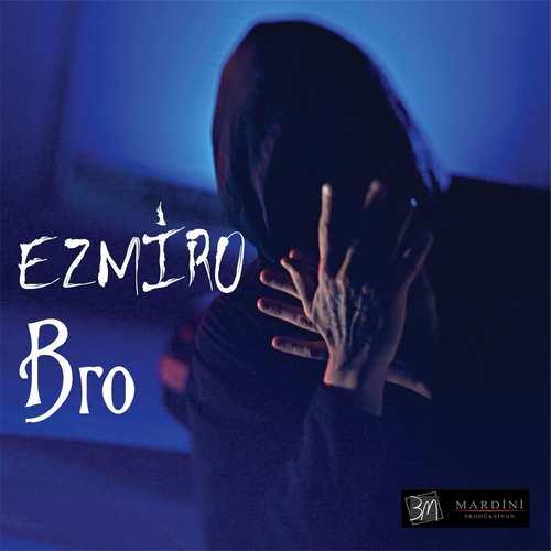 EZMİRO Yeni Bro Şarkısını İndir