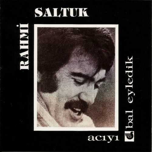 Rahmi Saltuk Full Albümleri indir