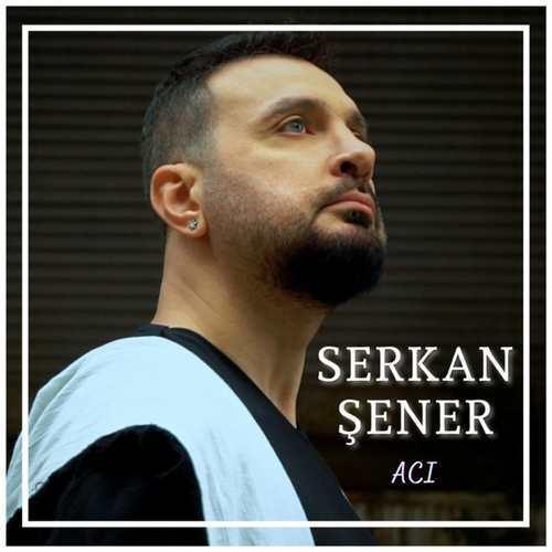 Serkan Şener Yeni Acı Şarkısını İndir