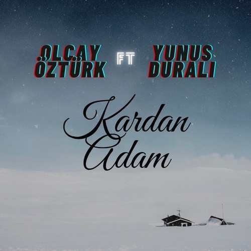 Olcay Öztürk Yeni Kardan Adam (feat. Yunus Duralı) Şarkısını İndir