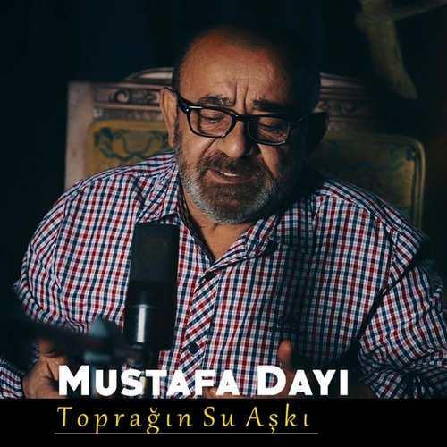 Mustafa Dayı Yeni Toprağın Su Aşkı Şarkısını İndir