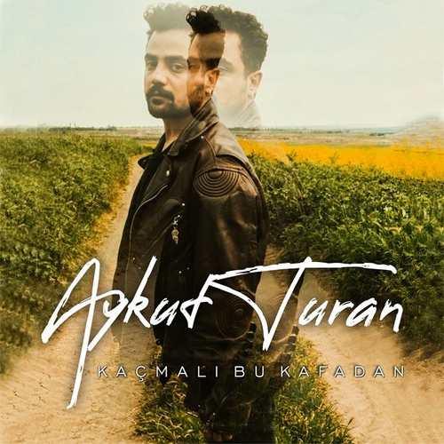 Aykut Turan Yeni Kaçmalı Bu Kafadan Şarkısını İndir