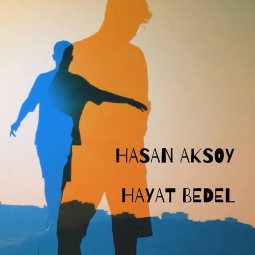 Hasan Aksoy Yeni Hayat Bedel Şarkısını İndir
