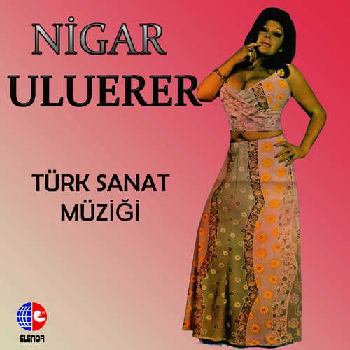 Nigar Uluerer Full Albümleri indir