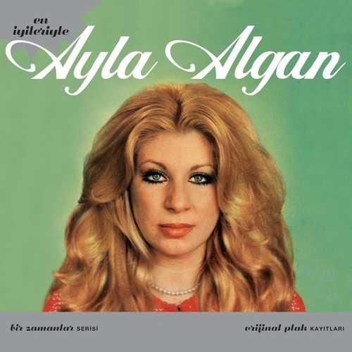 Ayla Algan Full Albümleri indir