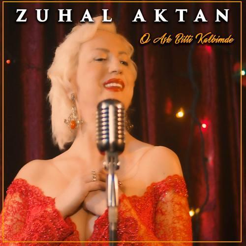 Zuhal Aktan Yeni O Aşk Bitti Kalbimde Şarkısını İndir