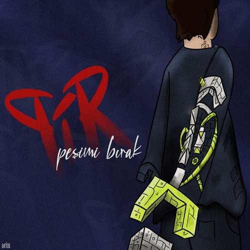 PI-R Yeni Peşimi Bırak Şarkısını İndir