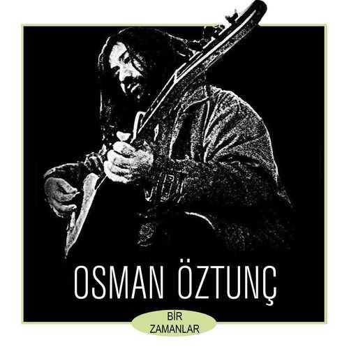 Osman Öztunc Full Albümleri indir