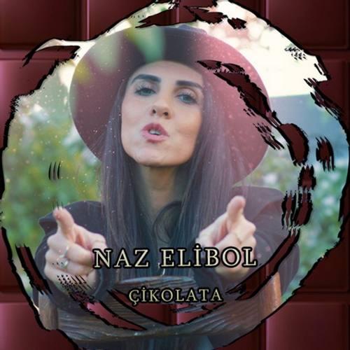 Naz Elibol Yeni Çikolata Şarkısını İndir
