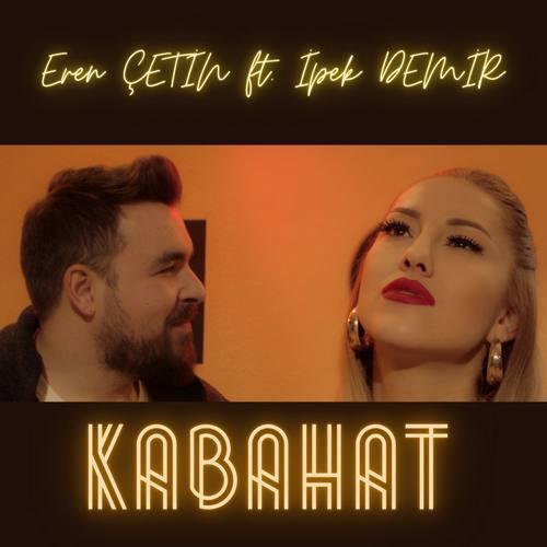 Eren Çetin & İpek Demir Yeni Kabahatz Şarkısını İndir