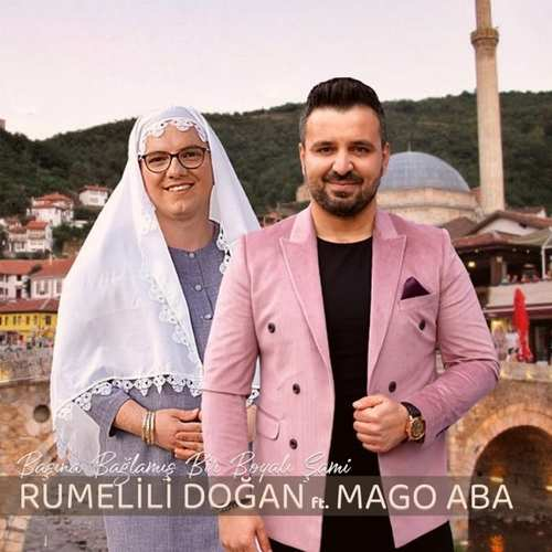 Rumelili Doğan Yeni Başına Bağlamış Bir Boyalı Şami (feat. Mago Aba) Şarkısını İndir
