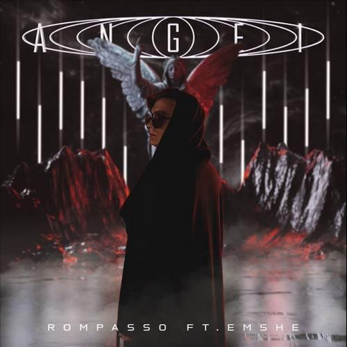Rompasso Yeni Angel (feat. EMSHE) Şarkısını İndir