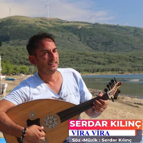 Serdar Kılınç Yeni Vira Vira Şarkısını İndir
