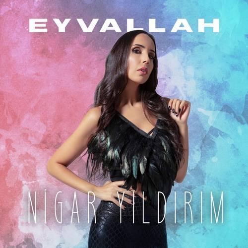 Nigar Yıldırım Yeni Eyvallah Şarkısını İndir