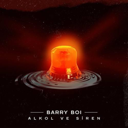 Barry Boi Yeni Alkol ve Siren Şarkısını İndir