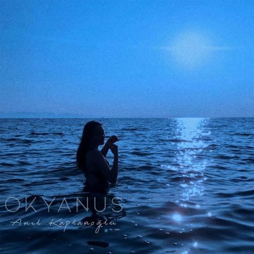 Anıl Kaplanoğlu Yeni Okyanus Şarkısını İndir