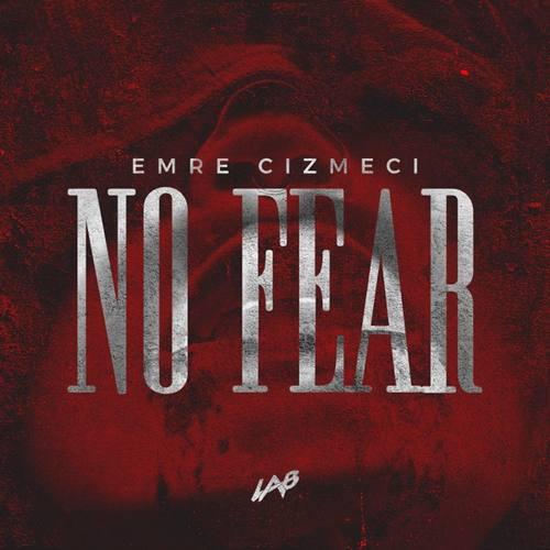 Emre Cizmeci Yeni No Fear Şarkısını İndir