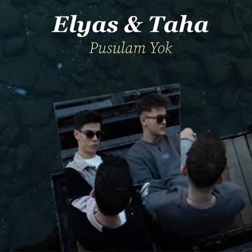 Elyas & Taha Yeni Pusulam Yok Şarkısını İndir