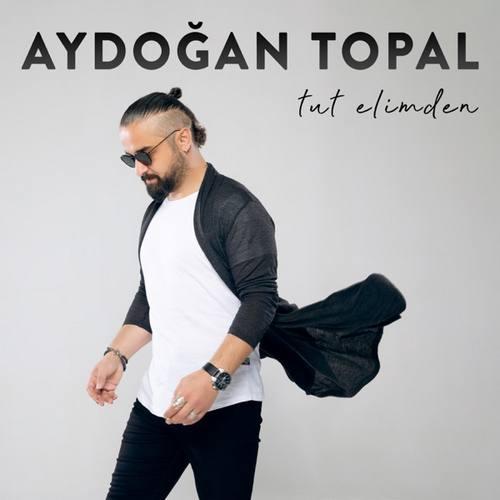 Aydoğan Topal Yeni Tut Elimden Şarkısını İndir