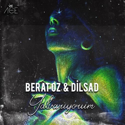 Berat Oz & Dilsad Yeni Yalvarıyorum Şarkısını İndir