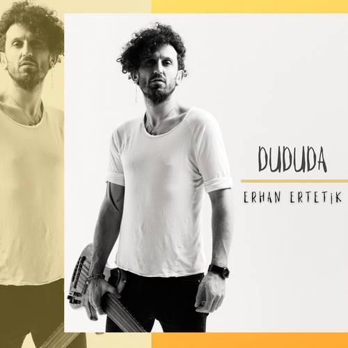 Erhan Ertetik - Dududa (2021) (EP) Albüm İndir